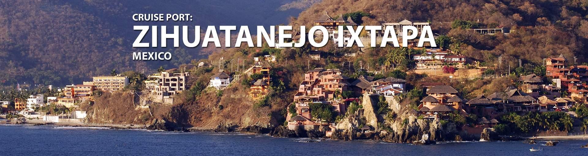 Cruises to Zihuatanejo Ixtapa, Mexico