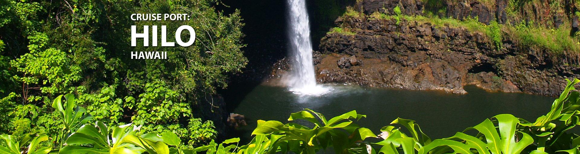 Cruise Port: Hilo, Hawaii
