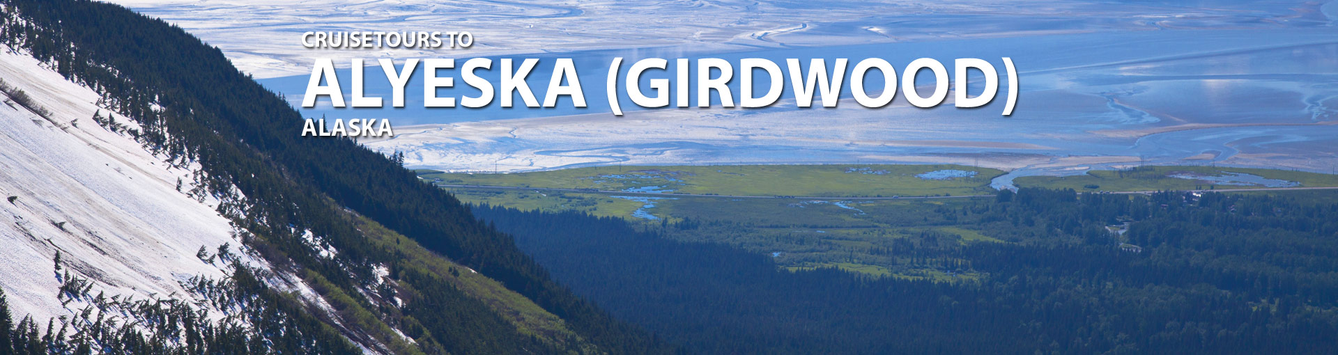 Cruisetours to Alyeska (Girdwood), Alaska