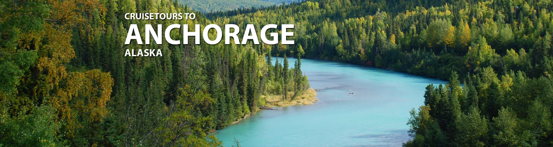 Cruisetours to Anchorage, Alaska