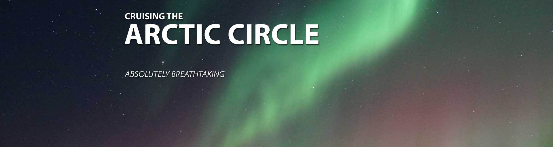Cruise the Arctic Circle for the Northern Lights