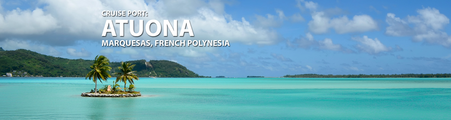 Cruises to Atuona, Marquesas, French Polynesia