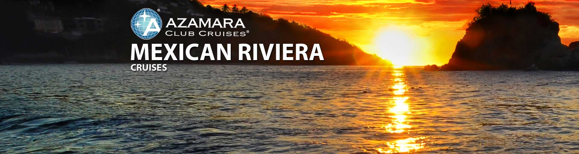 Azamara Club Cruises Mexican Riviera Cruises