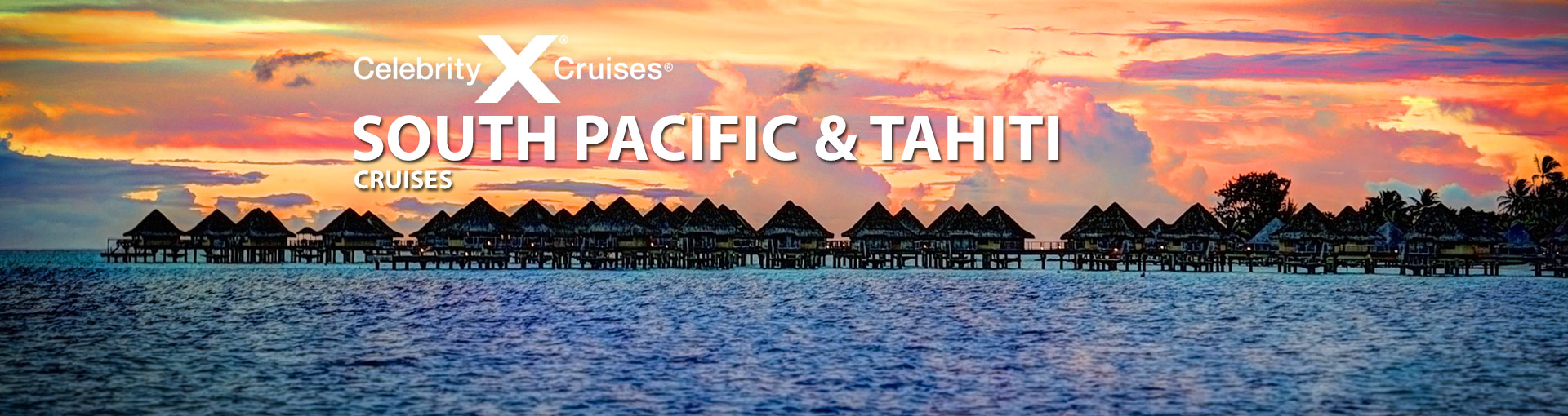 Celebrity Cruises to the South Pacific and Tahiti