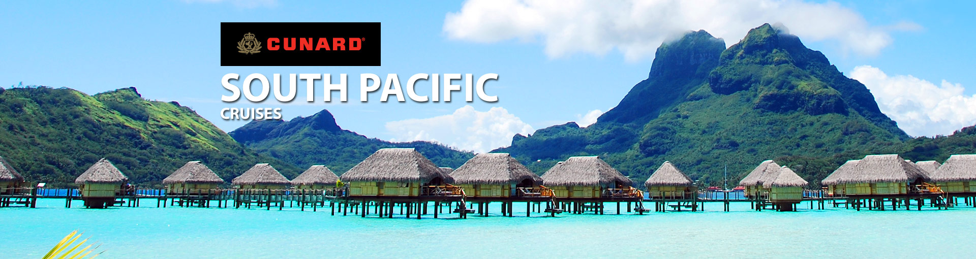 Cunard Line South Pacific Tahiti Cruises