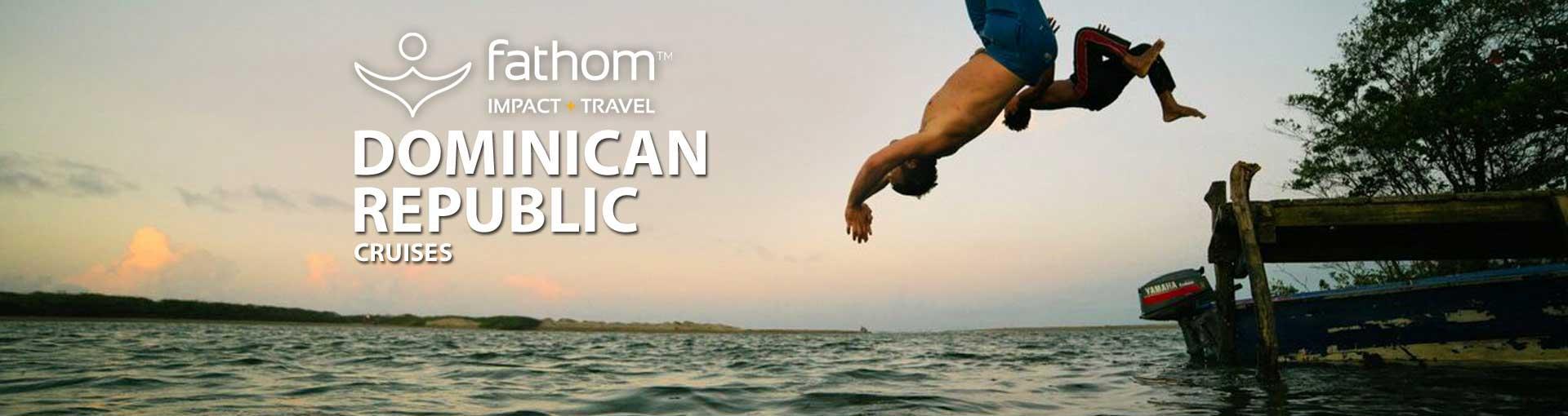 Fathom Dominican Republic Cruises