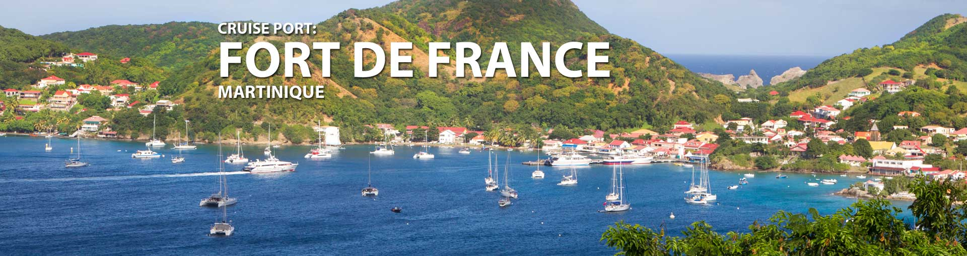 Cruises to Fort de France, Martinique