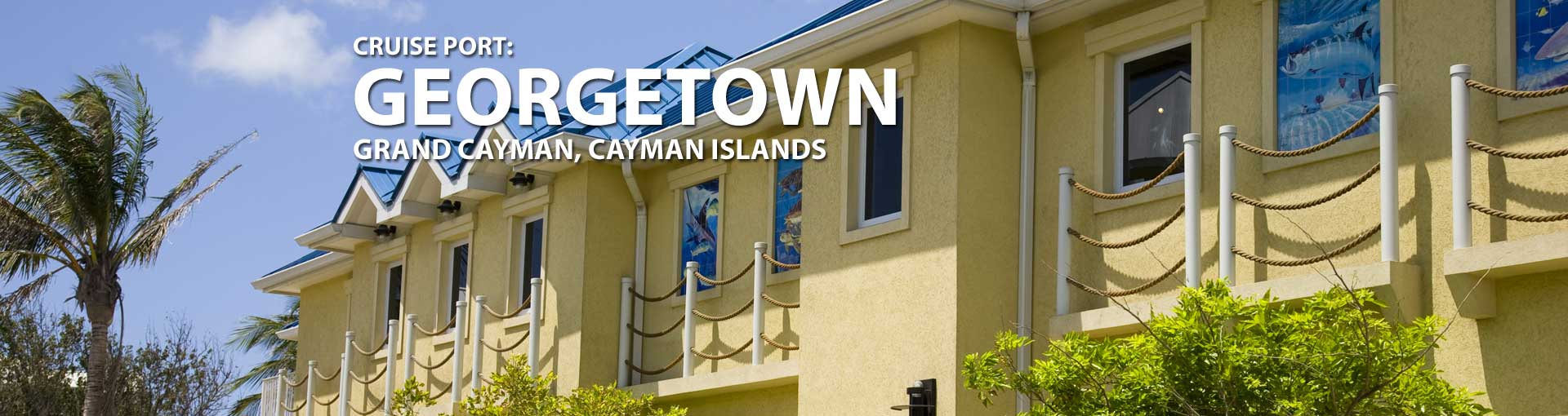 Cruises to Georgetown, Grand Cayman, Cayman Island