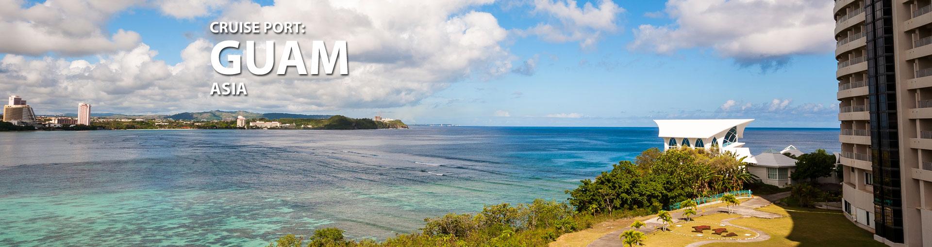 Cruises to Guam, Asia