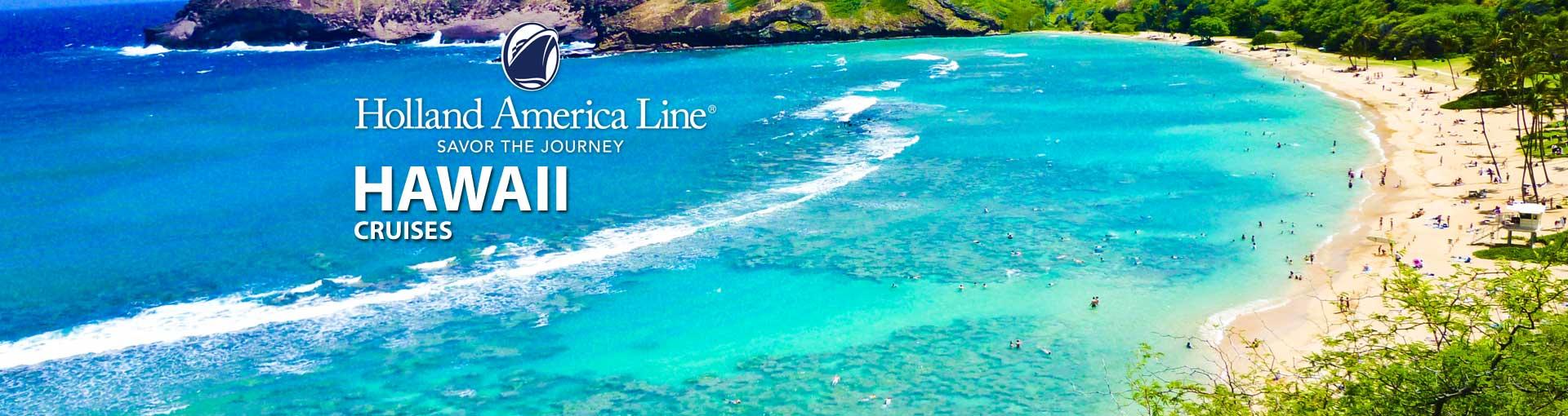 Holland America Hawaii Cruises 2018 And 2019 Hawaiian Holland America Cruises The Cruise Web