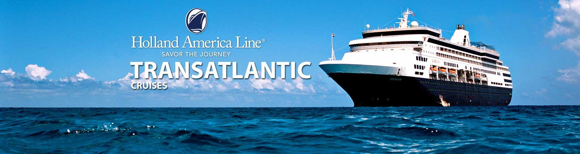 Holland America Transatlantic Cruises 2018 And 2019 Transatlantic Holland America Cruises The