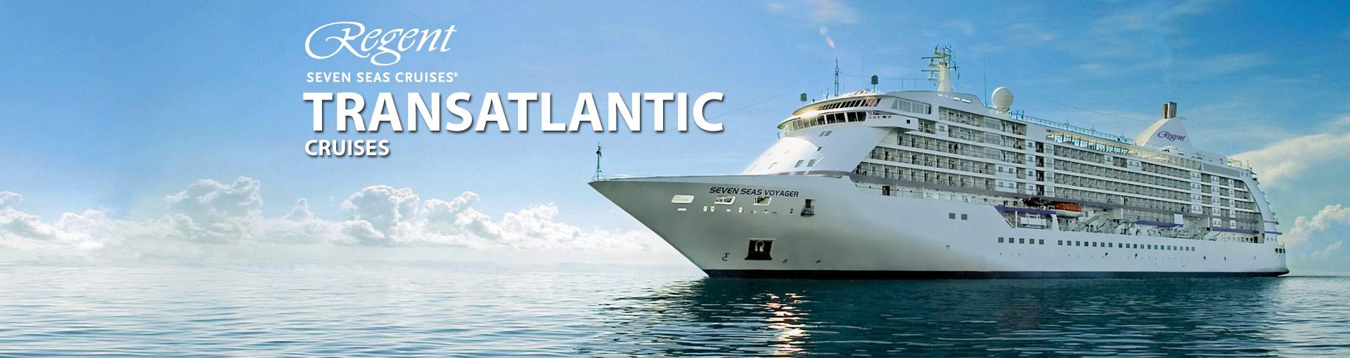 Regent Seven Seas Cruises Transatlantic Cruises