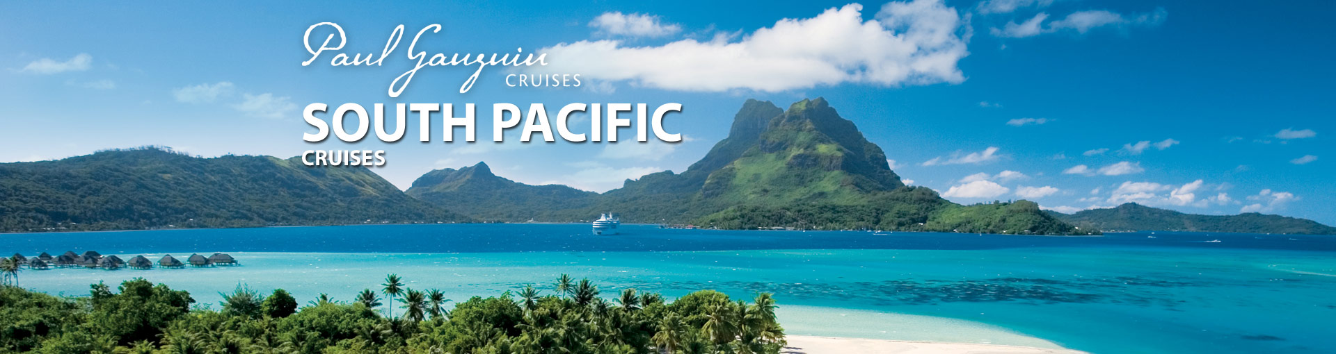 Paul Gauguin Cruises South Pacific / Tahiti Cruise