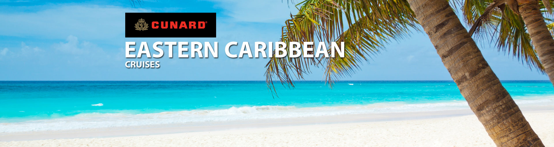 Cunard Line Eastern Caribbean Cruises