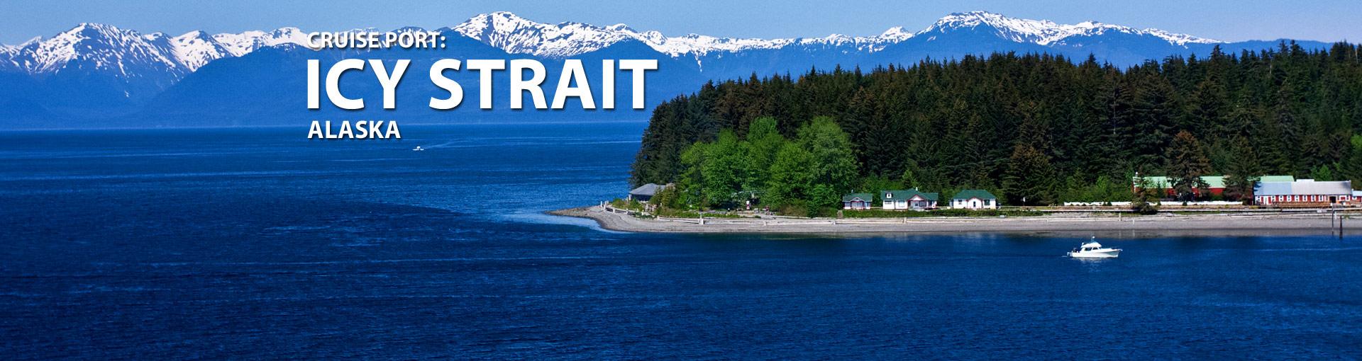 Cruise Port: Icy Strait, Alaska
