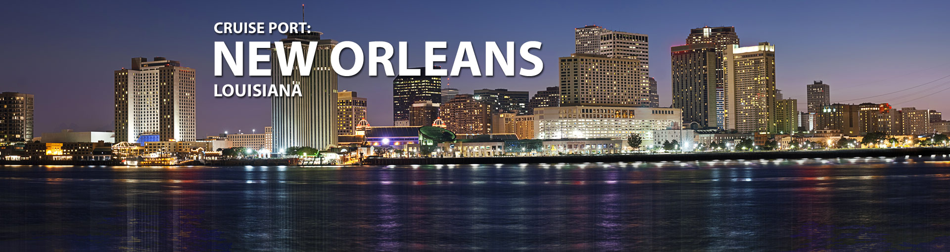 Cruise Port: New Orleans, Louisiana