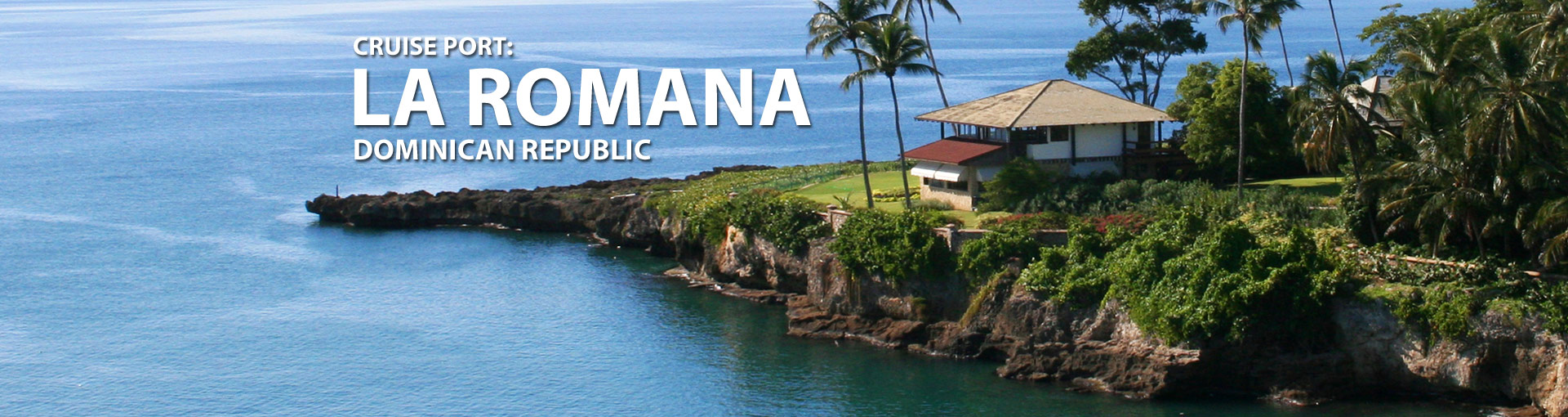 Cruises from La Romana, Dominican Republic