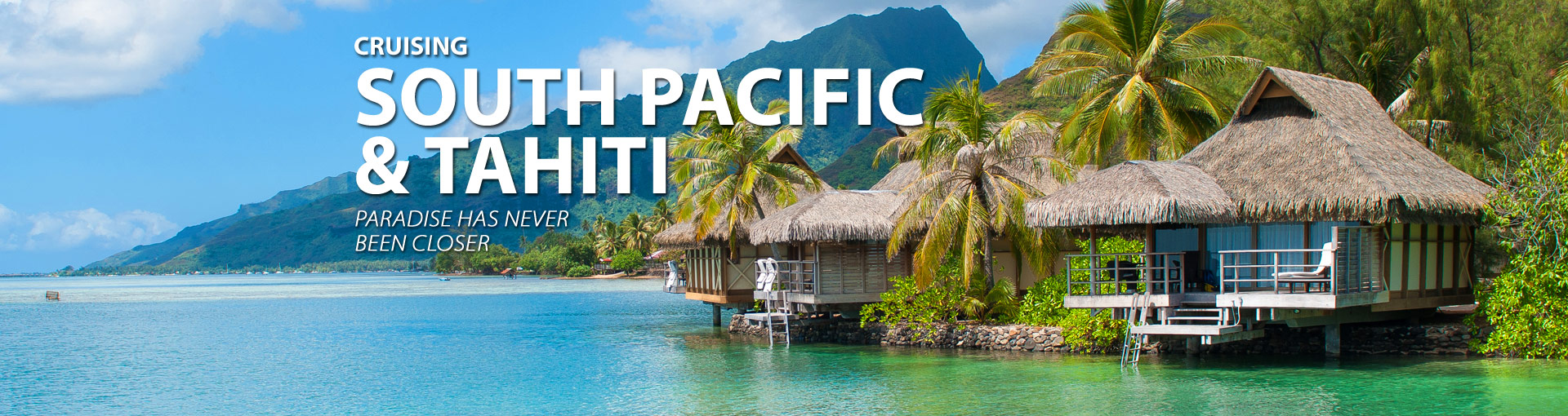 South Pacific Cruises to your tropical paradise