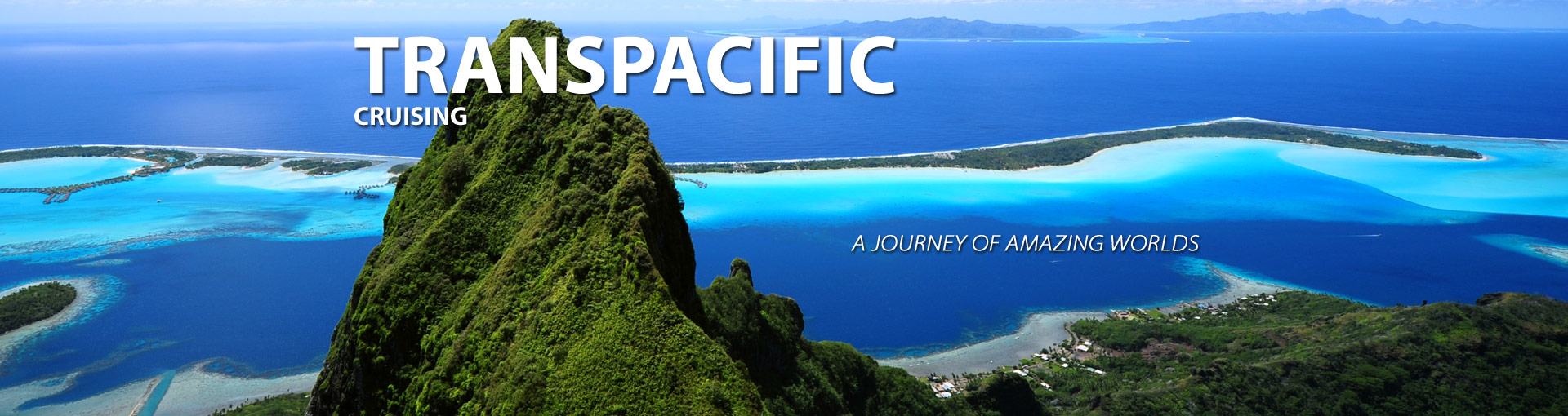 Transpacific cruises through amazing worlds