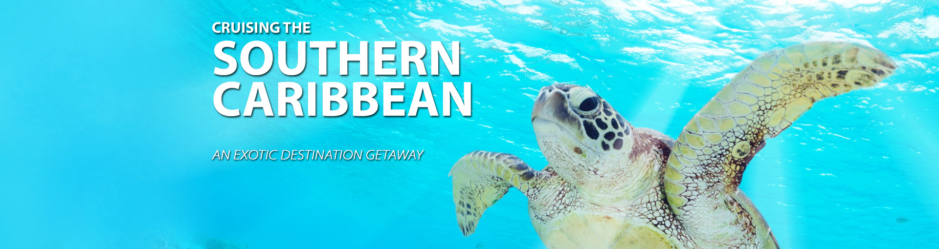 Southern Caribbean Cruises to exotic islands