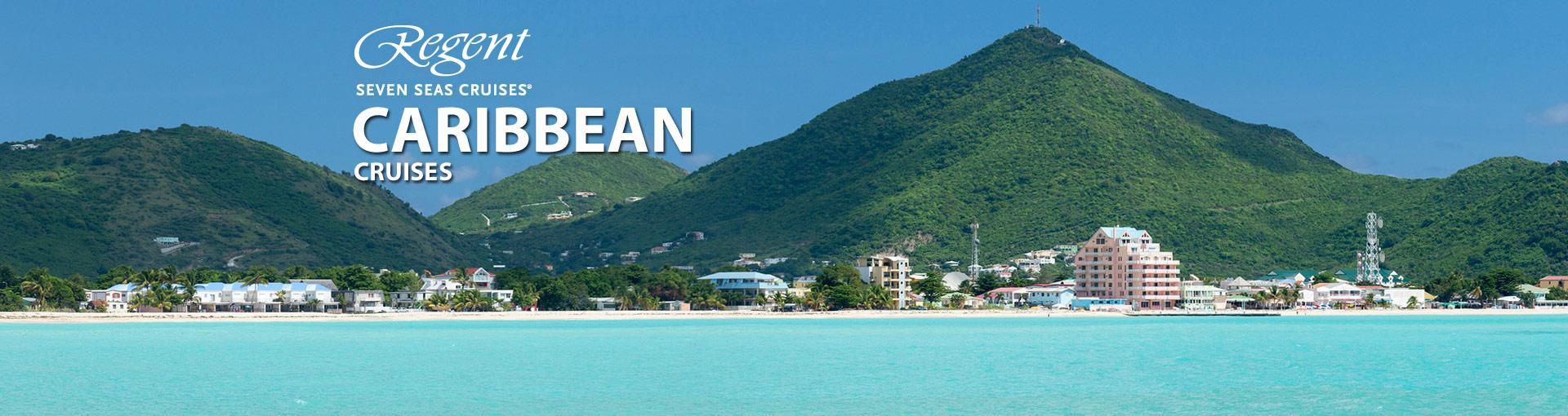 Regent Seven Seas Cruises Caribbean Cruises
