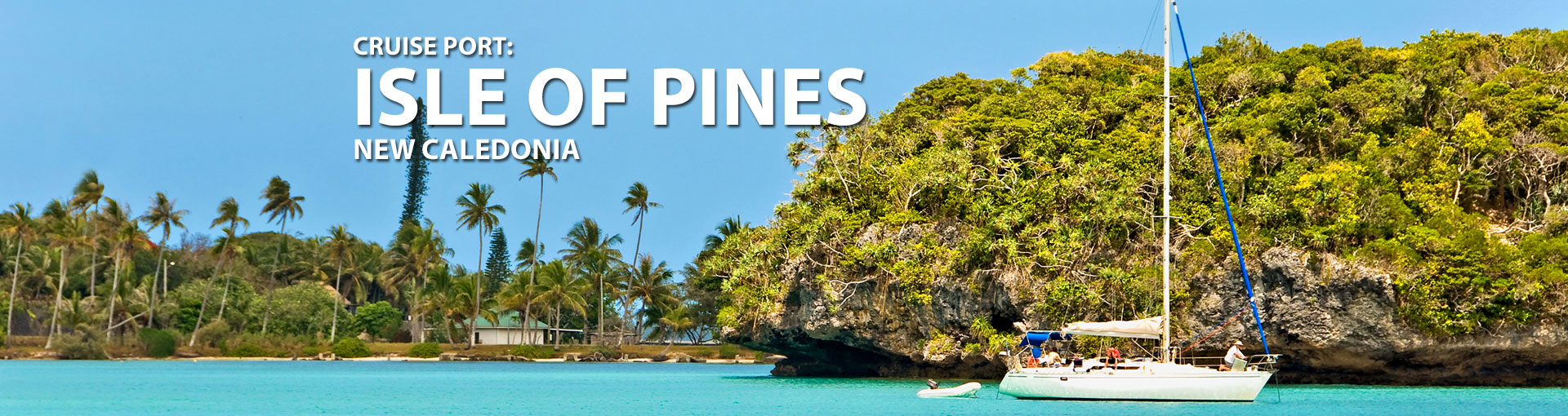 Cruises to Isle Of Pines, New Caledonia