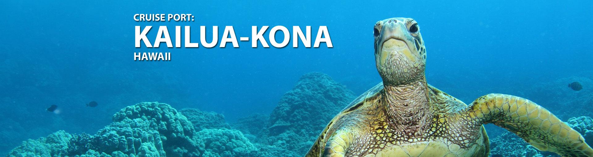 Cruises to Kailua-Kona, Hawaii
