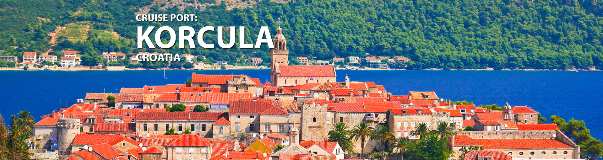 Cruises to Korcula, Croatia
