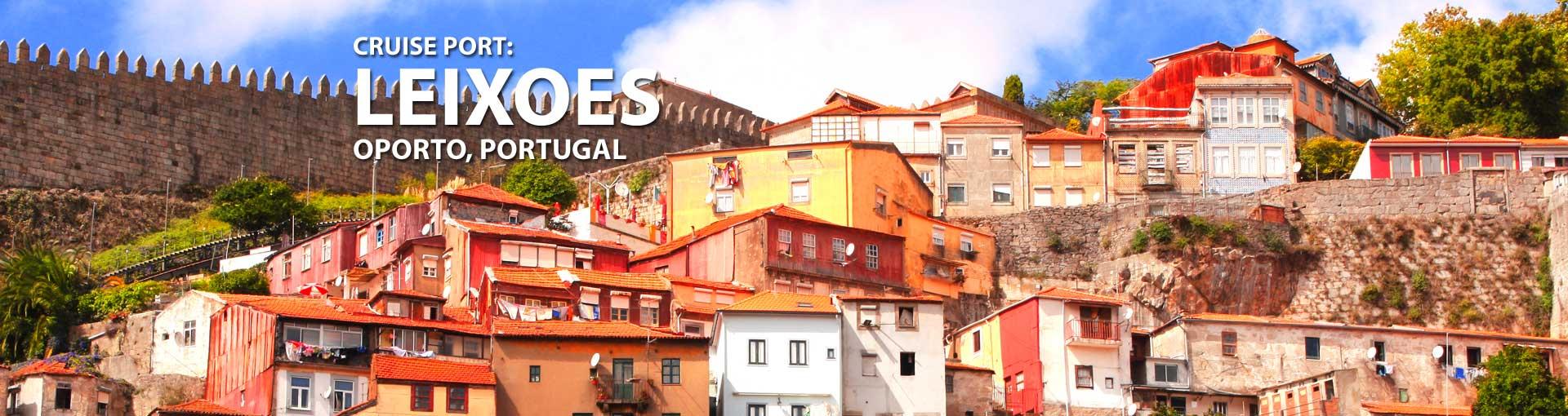 Cruises to Leixoes, Porto, Portugal