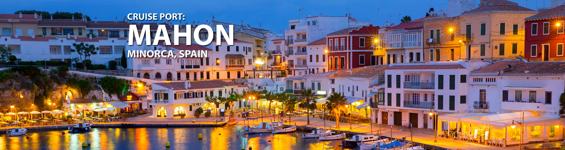 Cruises to Mahon, Minorca, Spain