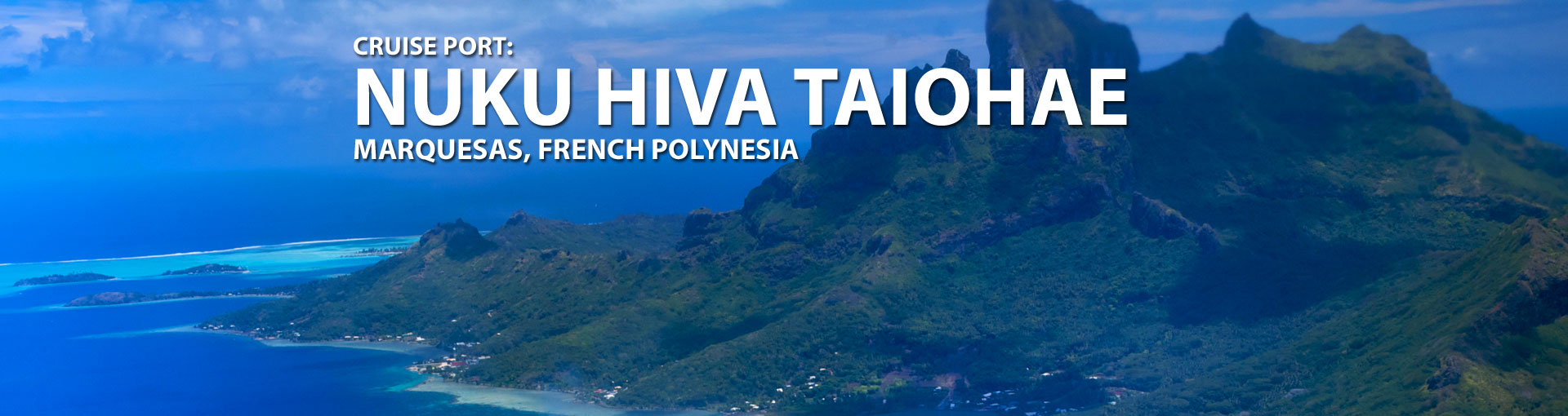 Cruises to Nuku Hiva Taiohae, Marquesas