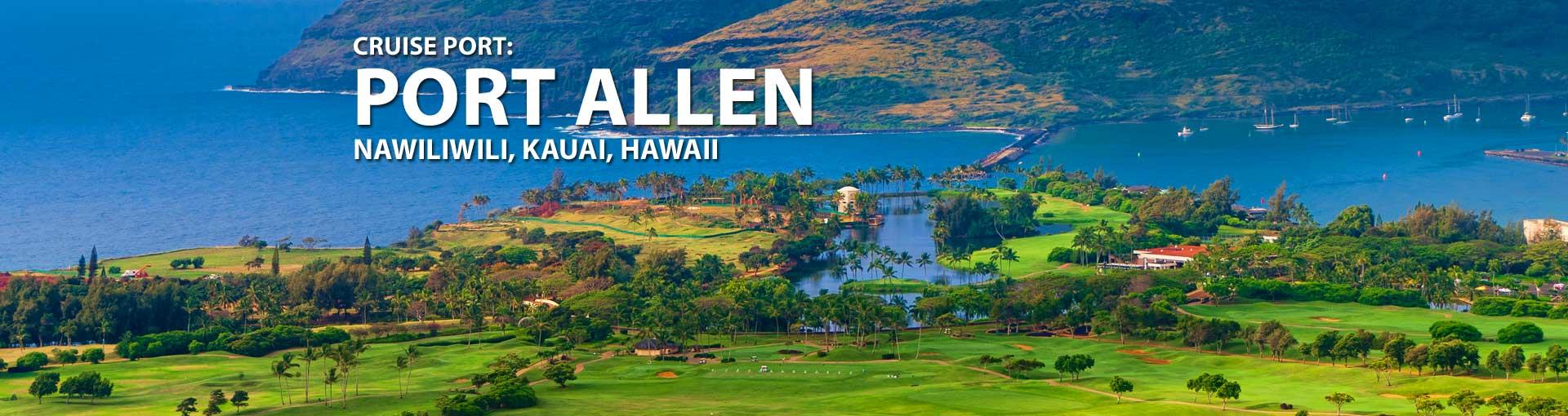 Cruises to Port Allen, Nawiliwili, Kauai, Hawaii