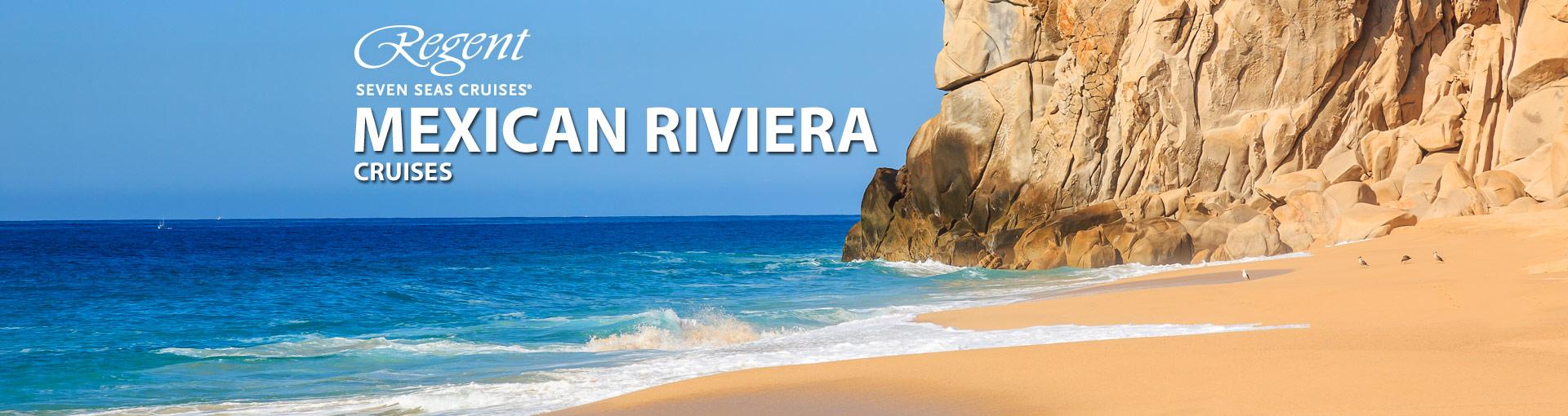 Regent Seven Seas Mexican Riviera Cruises