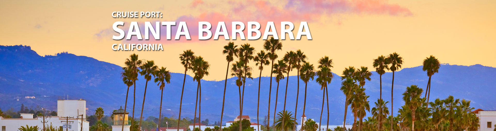 Cruises to Santa Barbara, California