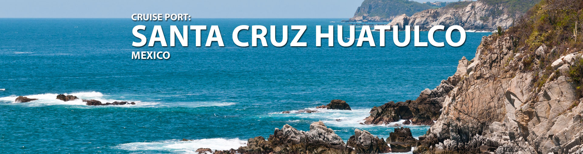 Cruises to Santa Cruz Huatulco, Mexico