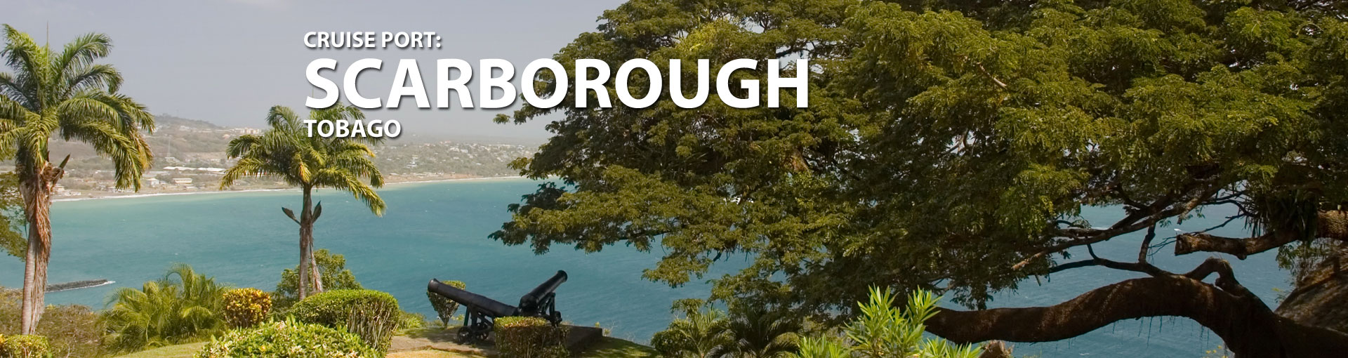 Cruises to Scarborough, Tobago