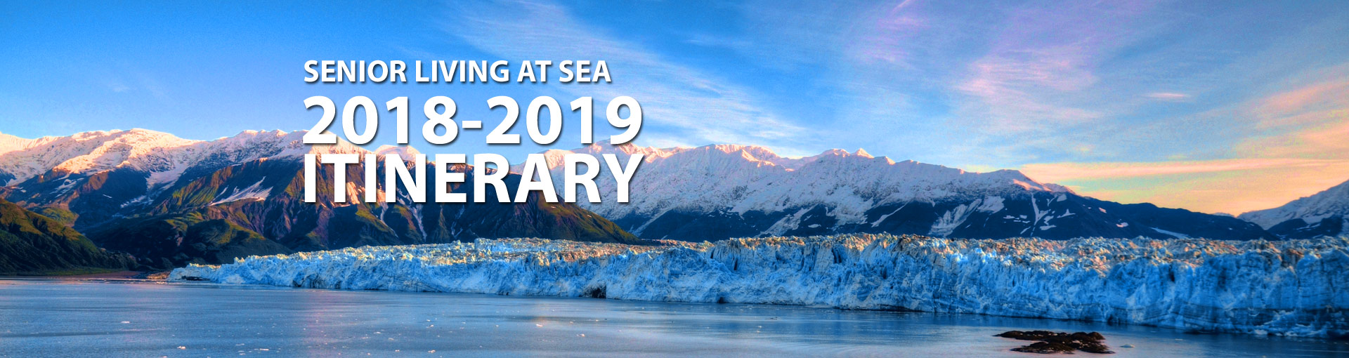 Senior Living at Sea Itinerary - Alaska glaciers