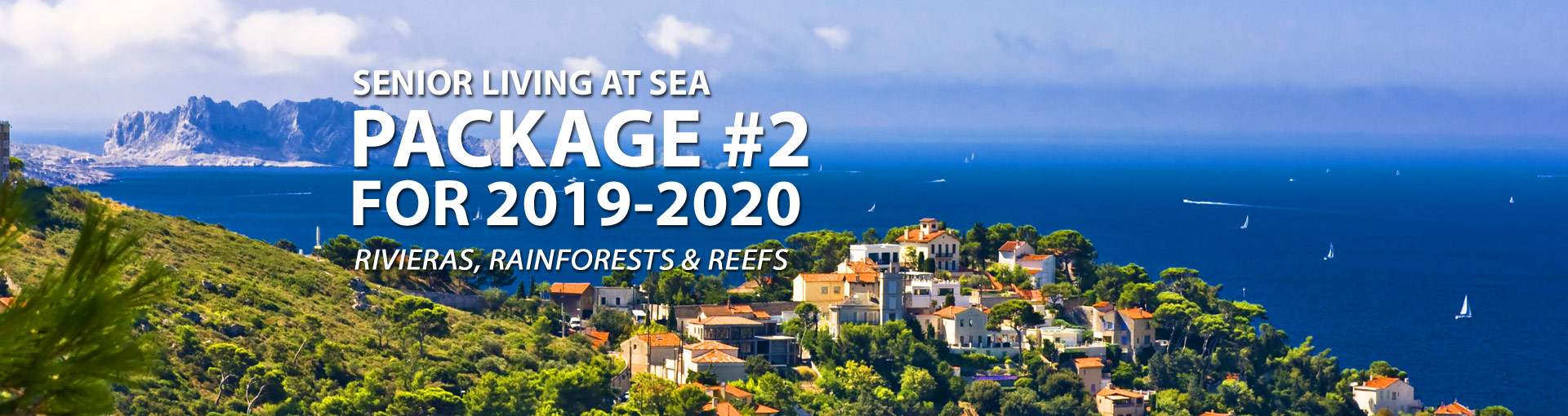 Senior Living at Sea - Package 2 for 2019-2020