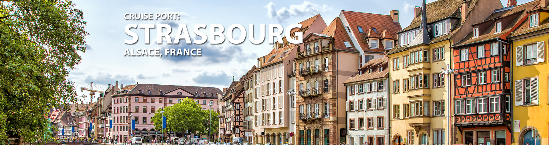 Cruises to Strasbourg, Alsace, France