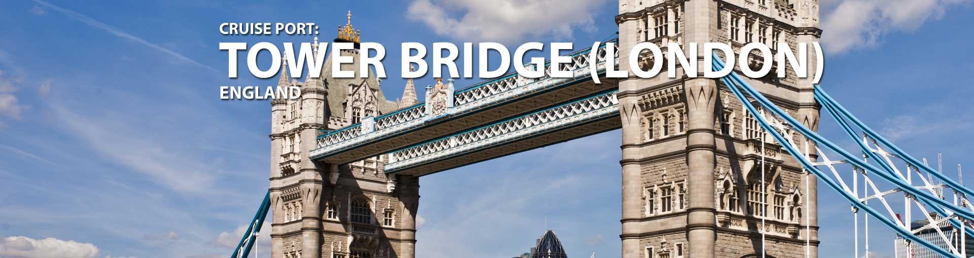 Tower Bridge, London Cruise Port