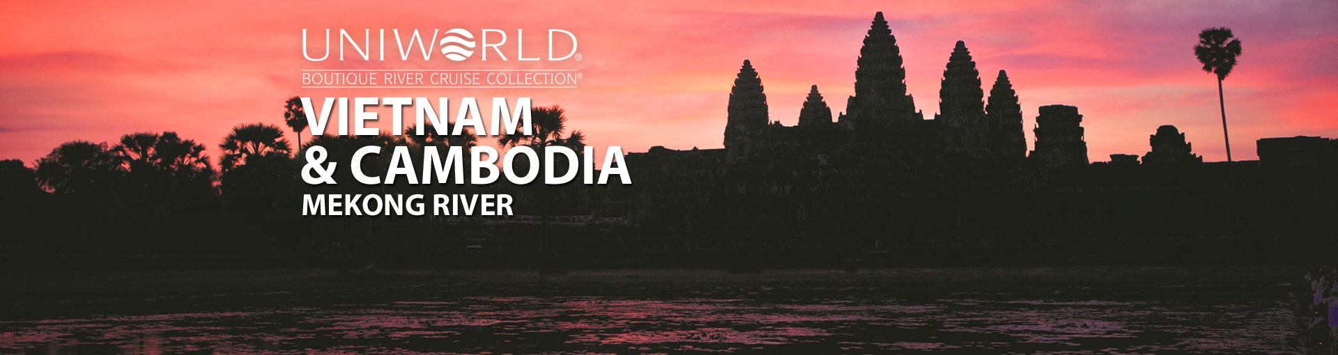 Uniworld River Cruises to Vietnam and Cambodia