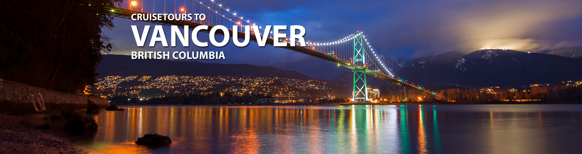 Cruisetours to Vancouver, Canada