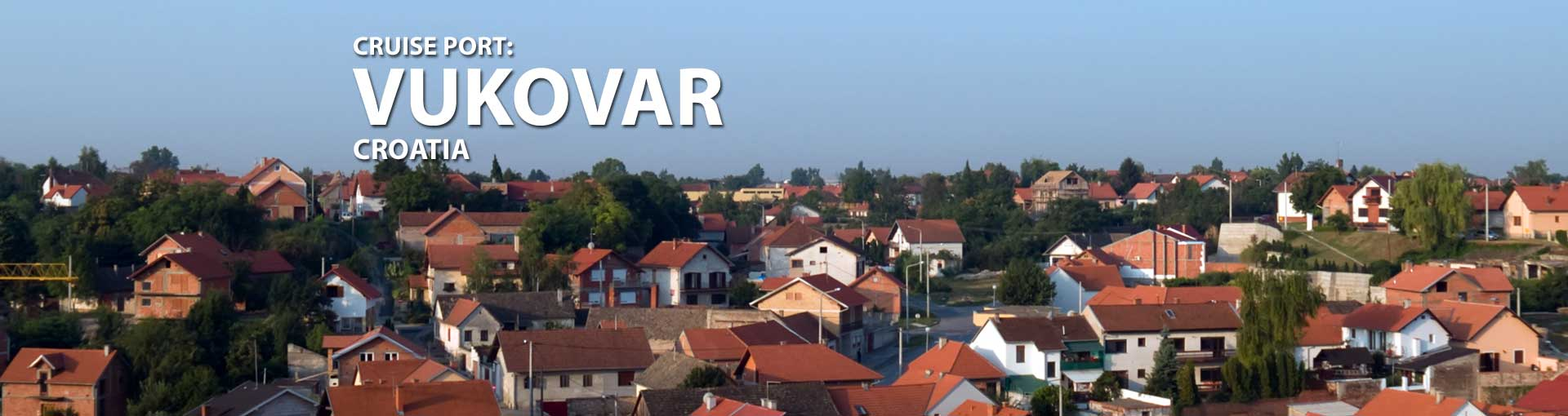 Cruises to Vukovar, Croatia