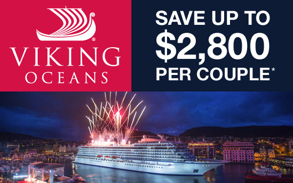 Viking Oceans: up to $2,000 Savings*