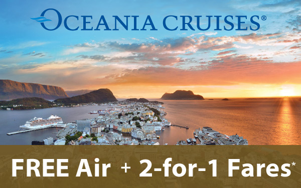 Oceania Cruises: FREE Air and 2-for-1 Fares*