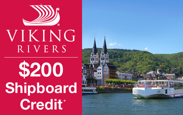 Viking Cruise Sale: $200 Shipboard Credit*