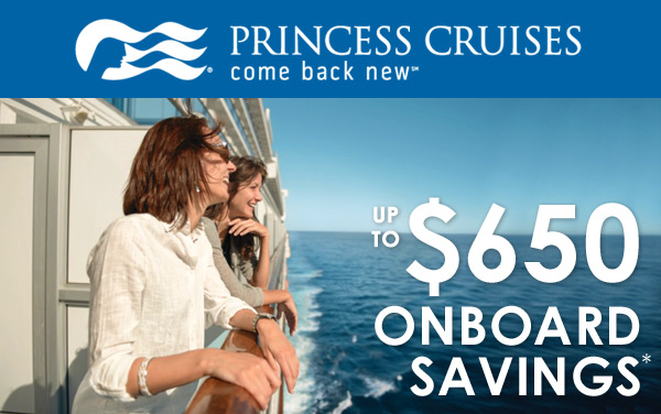 Princess Cruises: $650 in Onboard Savings*