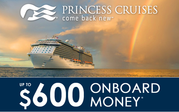 Princess Cruises: up to $600 FREE Onboard Money*