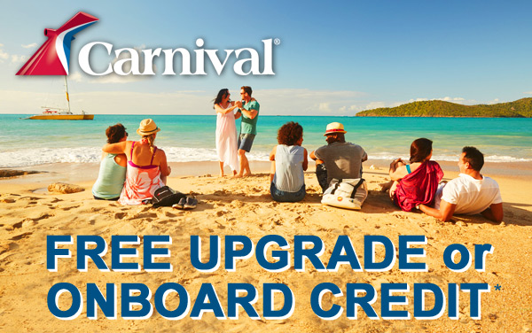 Carnival: FREE Upgrade or $50 Onboard Credit*