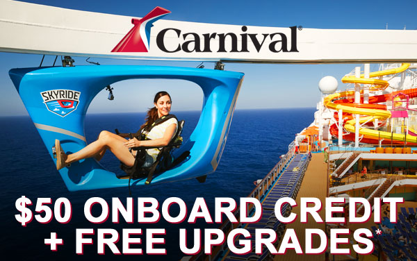 Carnival: FREE Upgrade and $50 Onboard Credit*